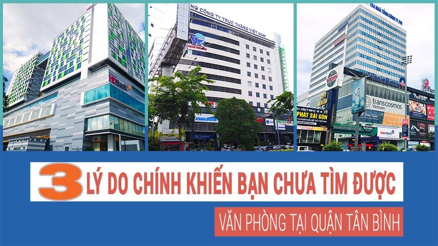 3 lý do chính khiến bạn chưa tìm được văn phòng tại quận Tân Bình